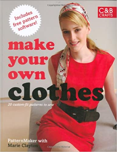 Book Make Your Own Clothes: Twenty Custom-fit Patterns to Sew