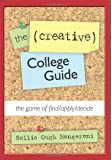 The (Creative) College Guide, Sallie Nangeroni, 1463601654