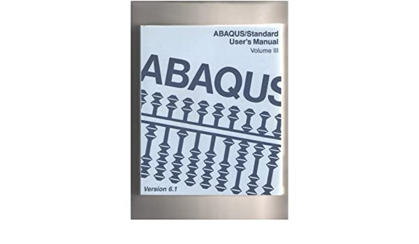 abaqus standard user s manual volume iii version 6 1 karlsson rh amazon com