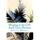 Mingling in the CIA: Annie Goes Overseas (Volume 3)
