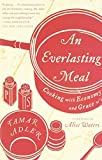 An Everlasting Meal: Cooking with Economy and Grace by Adler, Tamar (June 19, 2012) Paperback
