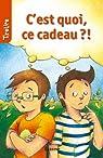 C'est quoi ce cadeau?!: TireLire, la collection préférée des enfants de 8 à 10 ans ! par Lagrou