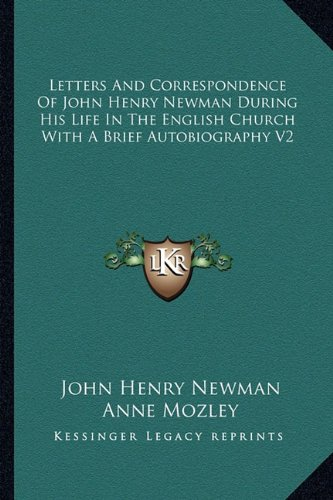 Letters and Correspondence of John Henry Newman During His Life in the English Church with a Brief Autobiography V2 pdf