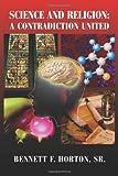 Science and Religion, Bennett F. Horton, 1933255366