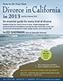 How to Do Your Own Divorce in California in 2013, Ed Sherman, 094450888X