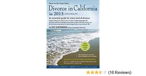 How to do your own divorce in california in 2013 an essential guide how to do your own divorce in california in 2013 an essential guide for every kind of divorce ed sherman 9780944508886 amazon books solutioingenieria Image collections