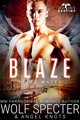 Blaze: M/M Gay Shifter Mpreg Romance (Dragon's Destiny: Fated Mates Book 4)