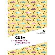 Cuba : La révolution transgressée: L'Âme des Peuples (French Edition)
