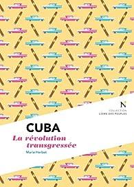 Cuba : La révolution transgressée: L'Âme des Peuples par Marie Herbet