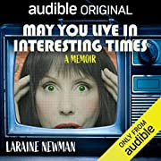 May You Live in Interesting Times: A Memoir…