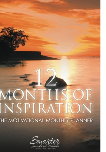 12 Months of Inspiration: The Motivational Monthly Planner pdf