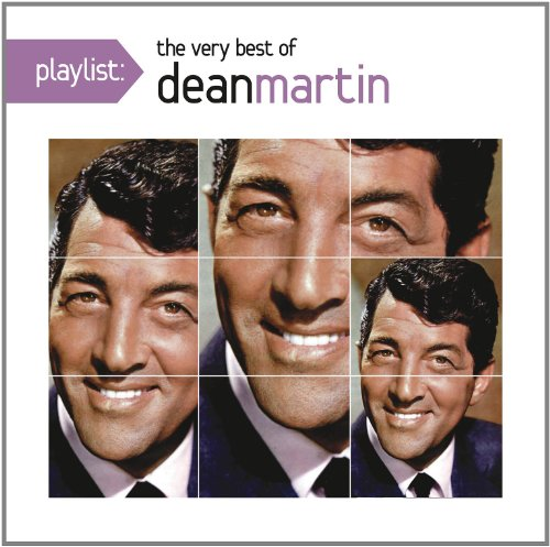 DEAN MARTIN - Playlist: The Very Best Of Dean Martin - Zortam Music