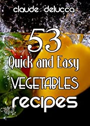 53 Quick and Easy Vegetables Recipes (English Edition)