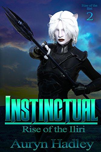 Instinctual (Rise Of The Iliri Book 2)