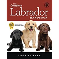 The Complete Labrador Handbook: The Essential Guide for New & Prospective Labrador Owners