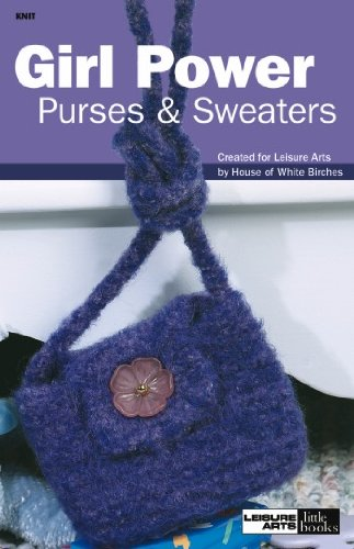 LEISURE ARTS Girl Power Purses & Accessories - Knitting Patterns