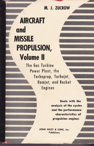 Aircraft & Missile Propulsion, Volume 2: The Gas Turbine Power Plant, the Turboprop, Turbojet, Ramjet, and Rocket Engines