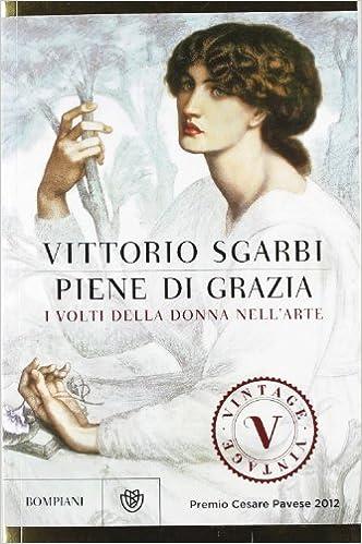 Libri di vittorio sgarbi - piene di grazia. i volti della donna nell`arte. ediz. illustrata (italiano) 8845272117