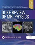 img - for Duke Review of MRI Physics: Case Review Series, 2e book / textbook / text book