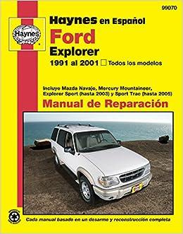 Haynes en Espanol Ford Explorer 1991 al 2001, Todos los modelos: Incluye Mazda Navajo, Mercury Mountaineer, Explorer Sport (hasta 2003) y Sport Trac .
