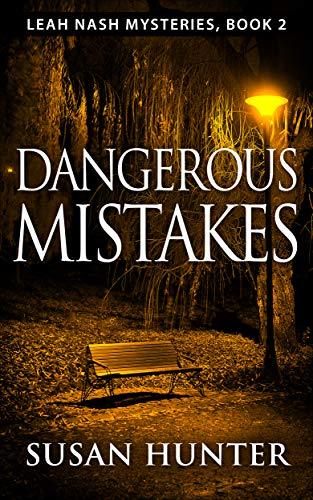 (Dangerous Mistakes (Leah Nash Mysteries Book 2))