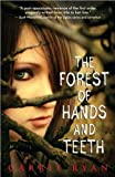 The Forest of Hands and Teeth (text only) by C. Ryan