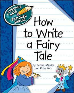 Book How to Write a Fairy Tale (Language Arts Explorer Junior)