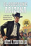 Bloodstone Arizona: A Classic Western Novel Of Rejection And Redemption