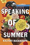Speaking of Summer: A Novel