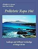 Prehistoric Rapa Nui : Landscape and Settlement Archaeology at Hanga Ho'onu, Stevenson, Christopher and Haoa Cardinali, Sonia, 1880636263