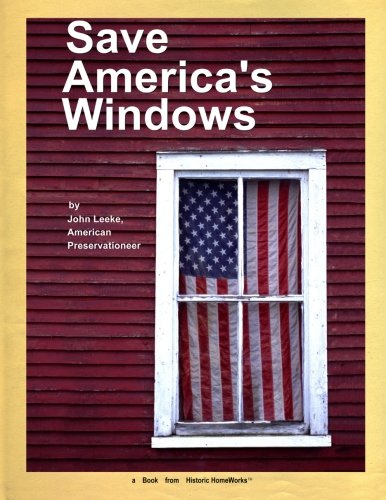 Save America's Windows: Caring for older and historic wood windows.