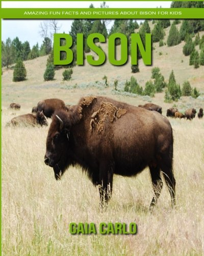 Bison: Amazing Fun Facts and Pictures about Bison for Kids
