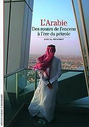 Decouverte Gallimard: L'Arabie (French Edition)