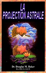 LA PROJECTION ASTRALE