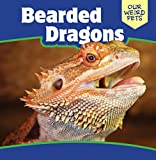 Bearded Dragons (Our Weird Pets)