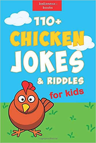 110 Funny Chicken Jokes And Riddles For Kids Chicken Joke Book For