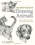 The Artist's Guide to Drawing Animals, J. C. Amberlyn, 0823014231