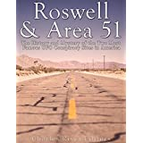 Roswell & Area 51: The History and Mystery of the Two Most Famous UFO Conspiracy Sites in America