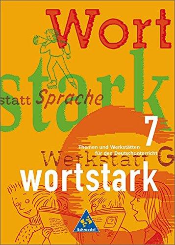 wortstark - Themen und Werkstätten für den Deutschunterricht: wortstark - Allgemeine Ausgabe 1996: SprachLesebuch 7