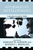Affirmative Development, Edmund W. Gordon, Beatrice L. Bridglall, 0742516598