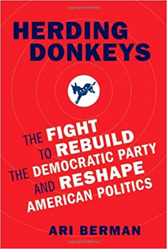 7a4e9c262 Herding Donkeys  The Fight to Rebuild the Democratic Party and Reshape  American Politics - Livros na Amazon Brasil- 9780374169701