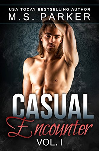 Casual Encounter Vol. 1 by [Parker, M. S.]