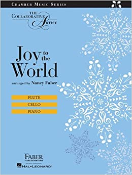 Book Joy to the World: The Collaborative Artist Chamber Music Series (Chamber Music / the Collaborative Artist) by Nancy Faber (2011-09-01)