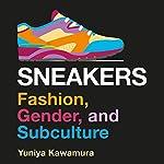 Sneakers: Fashion, Gender, and Subculture (Dress, Body, Culture) | Yuniya Kawamura