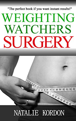 Weighting Watchers Surgery: The Smart Points Starter Guide For Rapid Weight Loss by Natalie Kordon