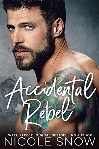 Accidental Rebel: A Marriage Mistake Romance by [Snow, Nicole]