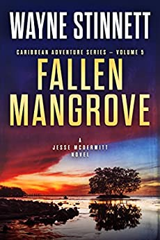 ??NEW?? Fallen Mangrove: A Jesse McDermitt Novel (Caribbean Adventure Series Book 5). busqueda button areas About Airport