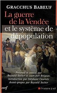 La guerre de la Vendée et le système de dépopulation par Gracchus Babeuf