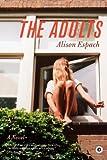 The Adults: A Novel