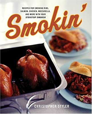 Smokin': Recipes for Smoking Ribs, Salmon, Chicken, Mozzarella, and More with Your Stovetop Smoker by William Morrow Cookbooks